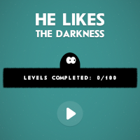 He Likes Darkness